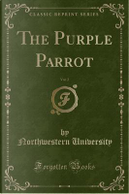 The Purple Parrot, Vol. 2 (Classic Reprint) by Northwestern University