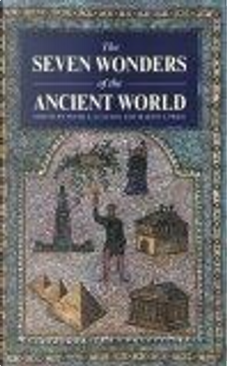The Seven Wonders of the Ancient World by Martin J. Price, Peter A. Clayton