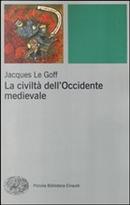 La civiltà dell'Occidente medievale by Jacques Le Goff