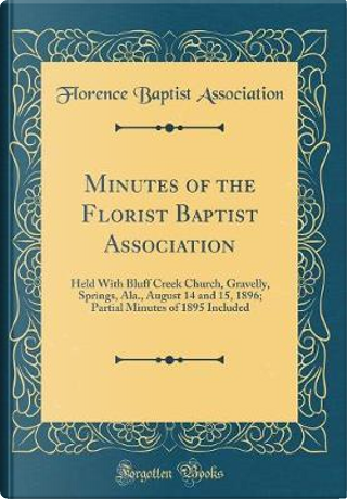 Minutes of the Florist Baptist Association by Florence Baptist Association