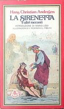 La Sirenetta e altri racconti by Hans Christian Andersen