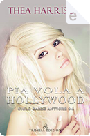 Pia vola a Hollywood by Thea Harrison