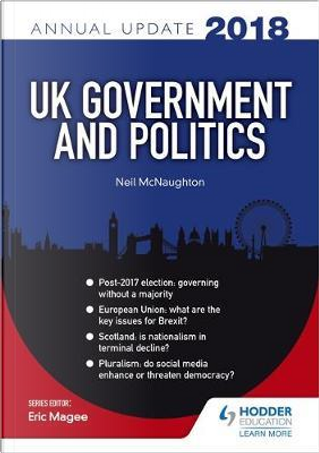 UK Government & Politics Annual Update 2018 by Neil McNaughton