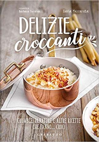 Delizie croccanti by Ilaria Mazzarotta