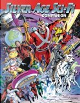 Silver Age Sci-Fi Companion by Gil Kane, Murphy Anderson, Carmine Infantino, Mike W. Barr