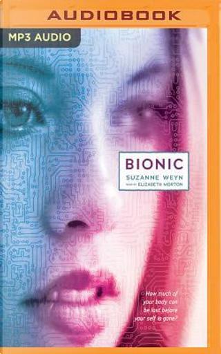 Bionic by Suzanne Weyn