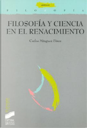 Filosofía y ciencia en el Renacimiento by Carlos Mínguez Pérez