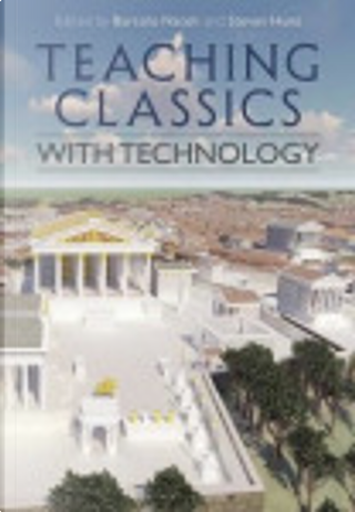 Teaching Classics with Technology by
