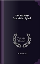 The Railway Transition Spiral by Arthur Newell Talbot