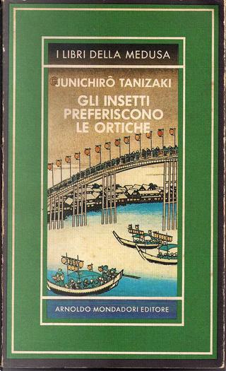 Gli insetti preferiscono le ortiche by Junichiro Tanizaki