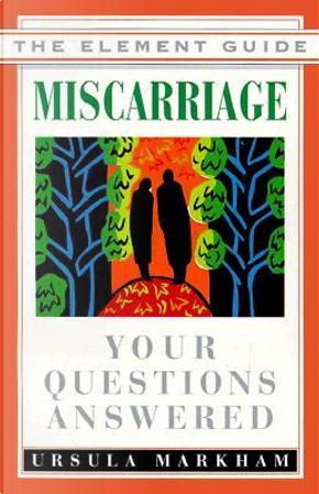 Miscarriage by Ursula Markham