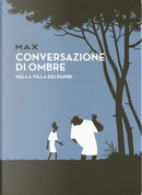 Conversazioni di ombre nella villa dei papiri by Max