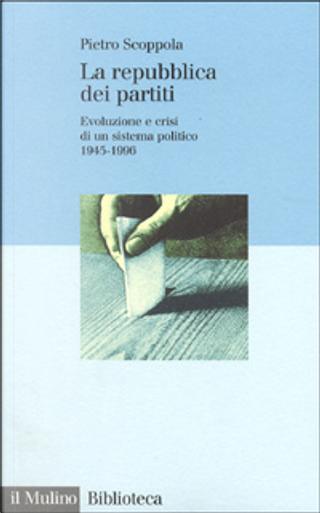 La Repubblica dei partiti by Pietro Scoppola
