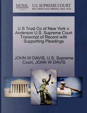 U S Trust Co of New York V. Anderson U.S. Supreme Court Transcript of Record with Supporting Pleadings by John W. Davis