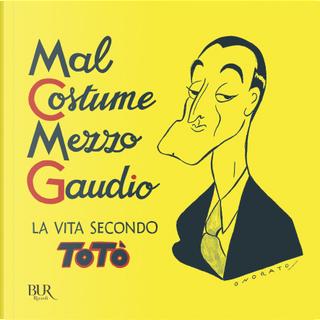 Mal costume, mezzo gaudio by Totò