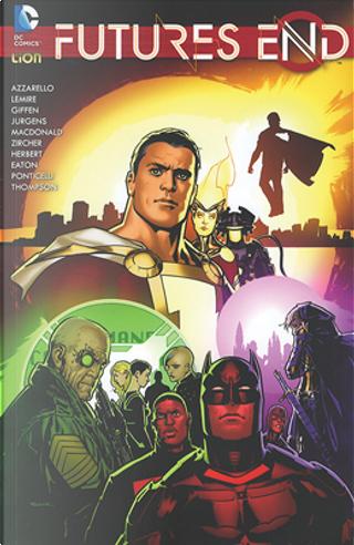 Futures End vol. 10 by Dan Jurgens, Brian Azzarello, Jeff Lemire, Keith Giffen