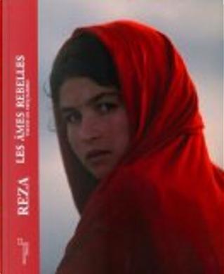 Les âmes rebelles by Atiq Rahimi, Reza