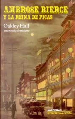 Ambrose Bierce y la reina de picas by Oakley Hall