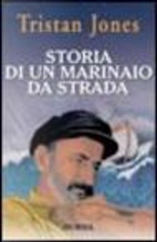 Storia di un marinaio da strada by Tristan Jones