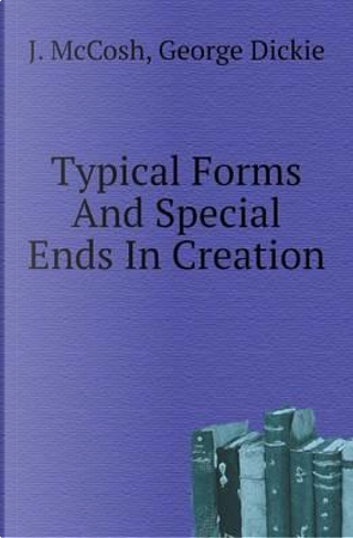 Typical Forms and Special Ends in Creation by Professor of Philosophy George Dickie