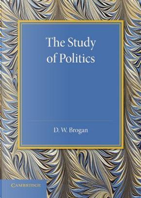 The Study of Politics by D. W. Brogan