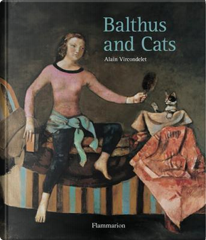 Balthus and Cats by Alain Vircondelet