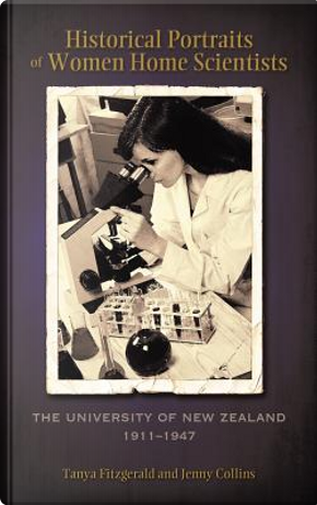 Historical Portraits of Women Home Scientists by Tanya Fitzgerald