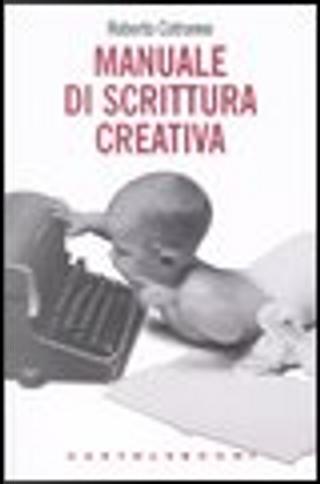 Manuale di scrittura creativa by Roberto Cotroneo