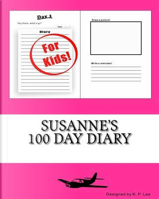 Susanne's 100 Day Diary by K. P. Lee
