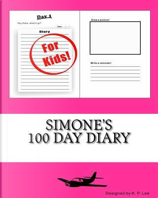 Simone's 100 Day Diary by K. P. Lee