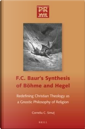 F. C. Baur's Synthesis of Böhme and Hegel by Corneliu Simut