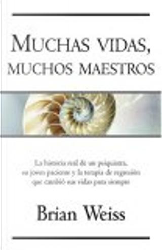 Muchas vidas, muchos maestros by Brian L. Weiss
