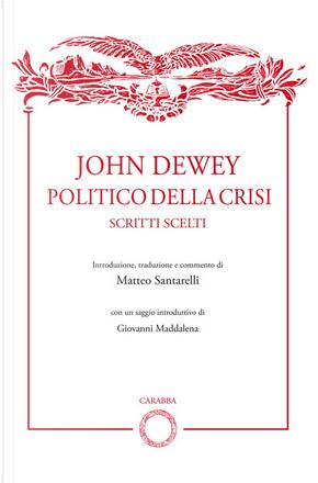 John Dewey politico della crisi by John Dewey