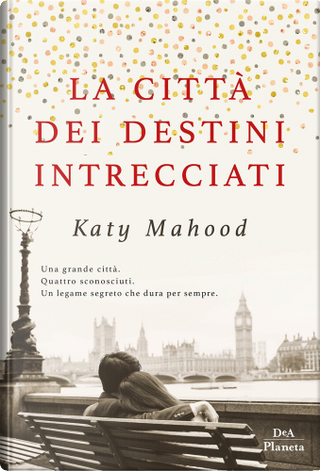 La città dei destini incrociati by Katy Mahood