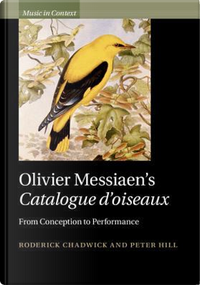 Olivier Messiaen's Catalogue d'oiseaux by Roderick Chadwick