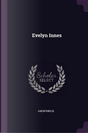 Evelyn Innes by ANONYMOUS