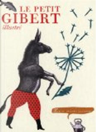 Le petit Gibert illustré by Bruno Gibert