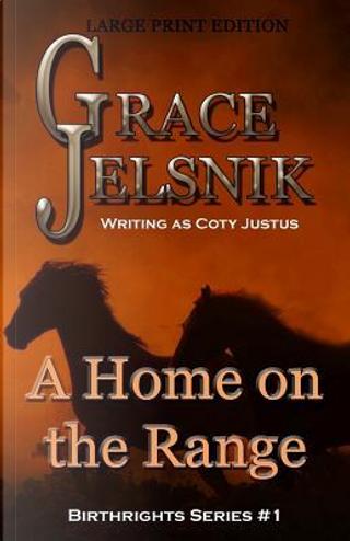 A Home on the Range by Grace Jelsnik