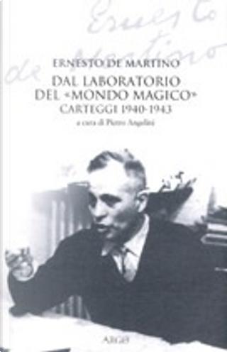 Dal laboratorio del «Mondo magico» by Ernesto De Martino