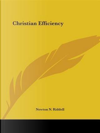 Christian Efficiency by Newton N. Riddell