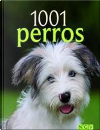 1001 perros by Beate Ralston, Jennifer Willms, Miriam Kuhl