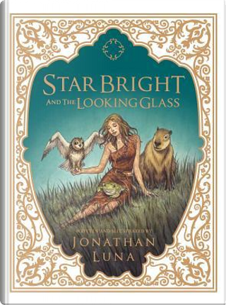 Star Bright and the Looking Glass by Jonathan Luna
