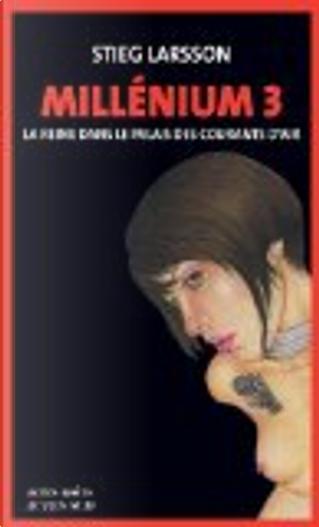 Millénium, Tome 3 by Stieg Larsson