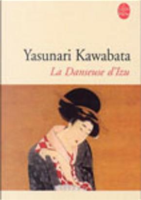 La danseuse d'Izu by Yasunari Kawabata