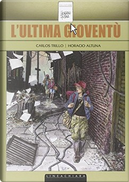 L'ultima gioventù by Carlos Trillo, Horacio Altuna