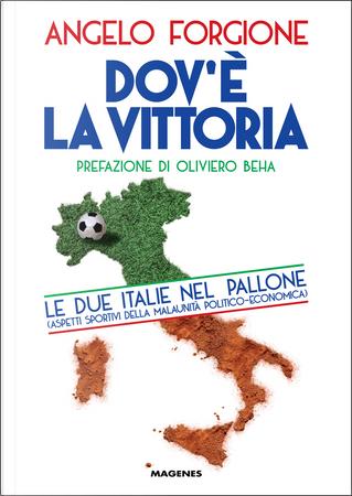 Dov'è la vittoria by Angelo Forgione