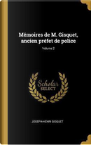 Mémoires de M. Gisquet, Ancien Préfet de Police; Volume 2 by Joseph-Henri Gisquet