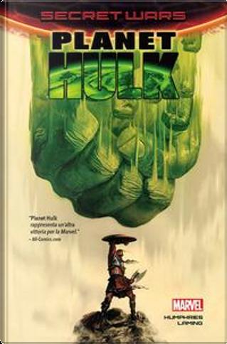 Planet Hulk. Secret wars by Sam Humphries