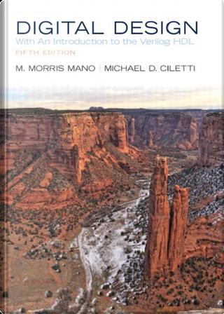 Digital Design by M. Morris Mano, Michael D. Ciletti