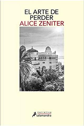 El arte de perder by Alice Zeniter